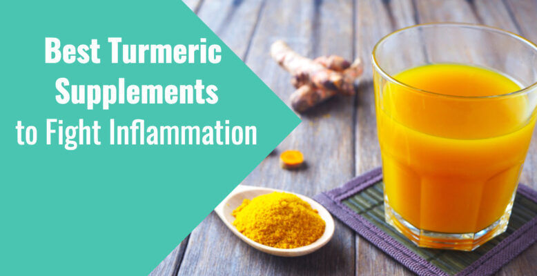 The 3 Best Turmeric Supplements to Fight Inflammation