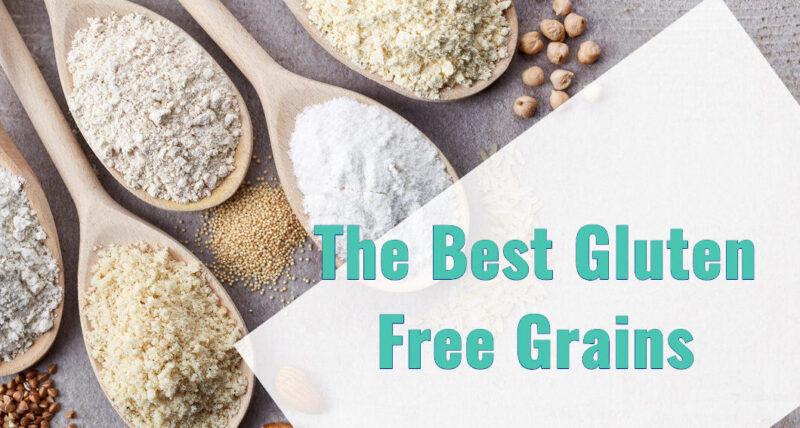 7 Best Gluten Free Grains