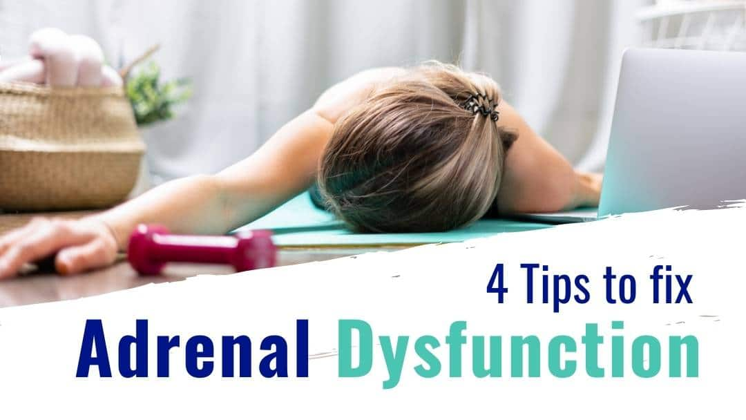 4 Secret Tips to Improve Adrenal Dysfunction